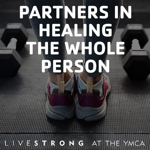 Livestrong at the YMCA | Fitness | Partners in Healing the Whole Person | Valley of the Sun YMCA