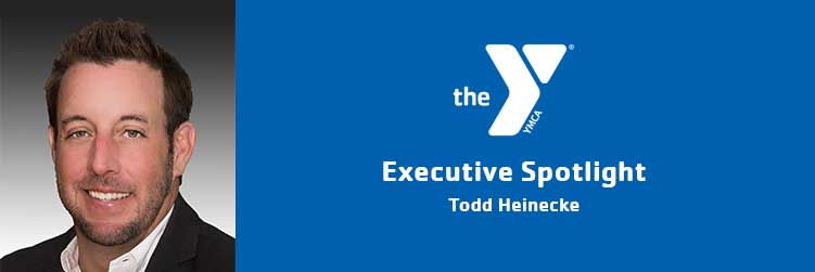 Todd Heinecke | Executive Message | Copper Basin Family YMCA