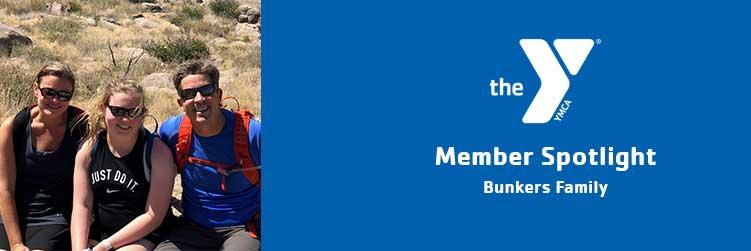 Bunkers Family | Member Spotlight | Desert Foothills Family YMCA