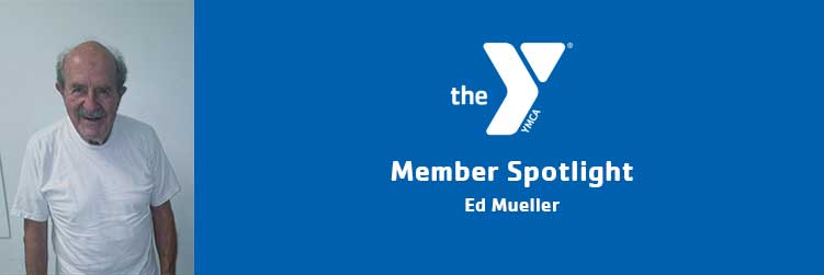 Ed Mueller | Member Spotlight | Scottsdale/PV Family YMCA
