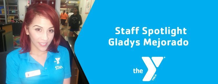 Gladys Mejorado Staff Spotlight Maryvale Family YMCA