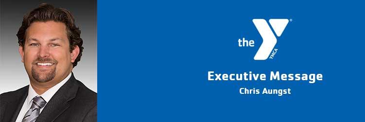 Chris Aungst   Executive Message   Flagstaff Family YMCA