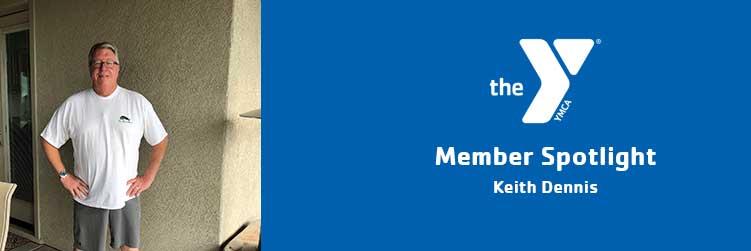 Keith Dennis | Member Spotlight | Yuma Family YMCA