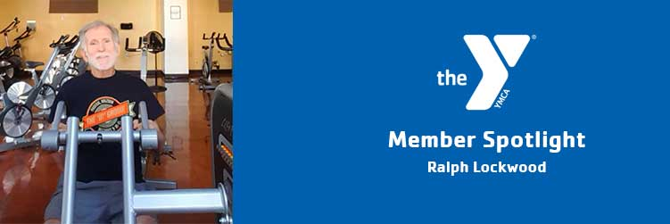 Ralph Lockwood | Member Spotlight | Lincoln Family Downtown YMCA